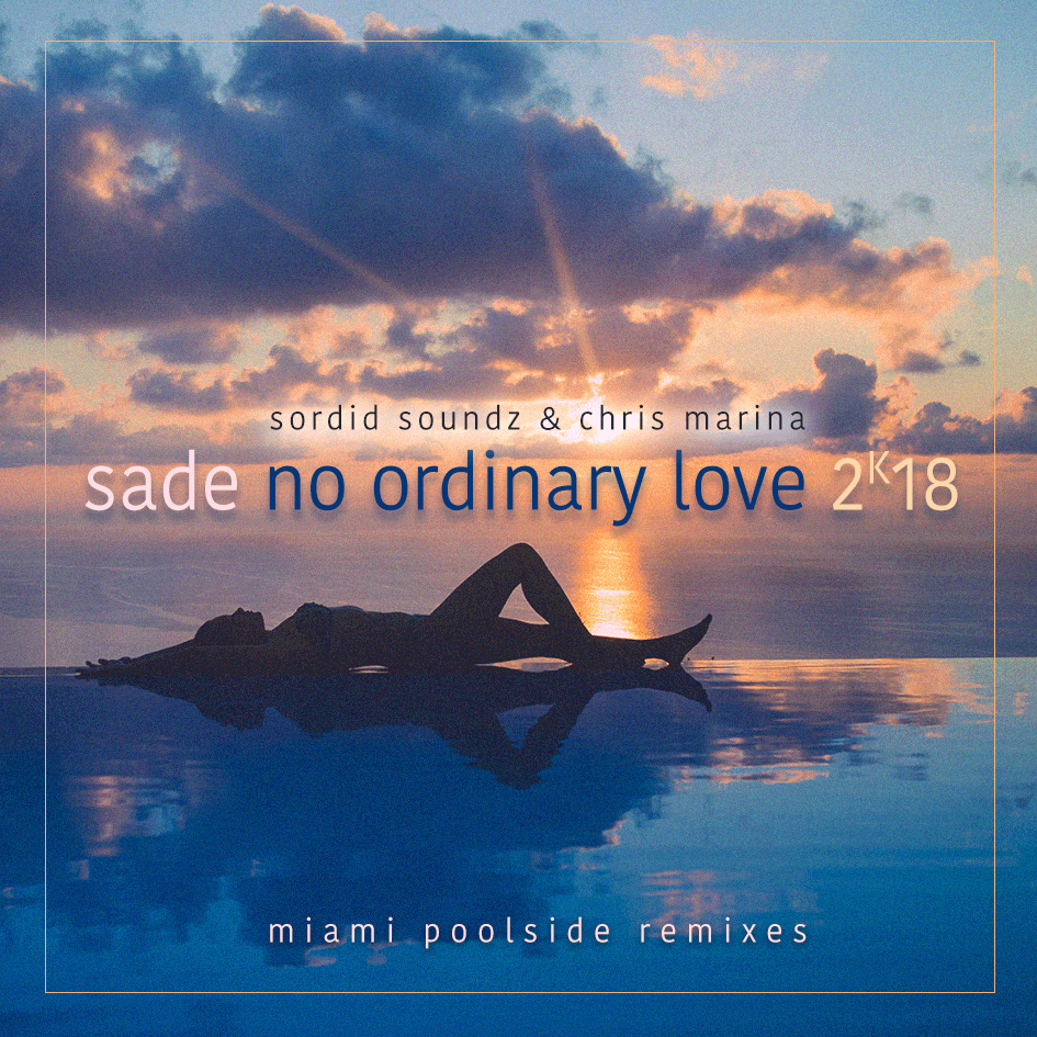 Sade - No Ordinary Love 2k18