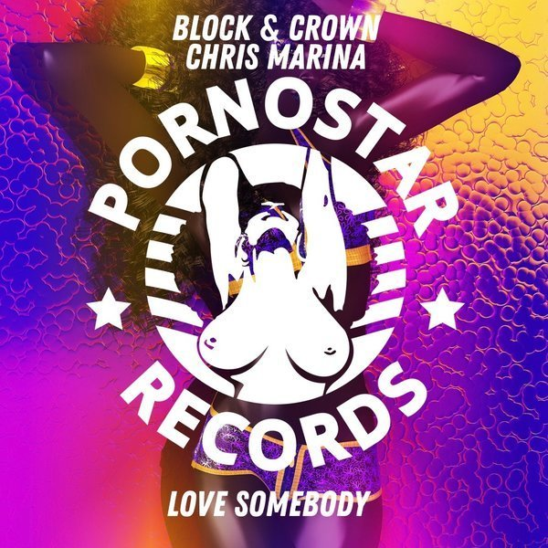 Love Somebody - Chris Marina & Block & Crown